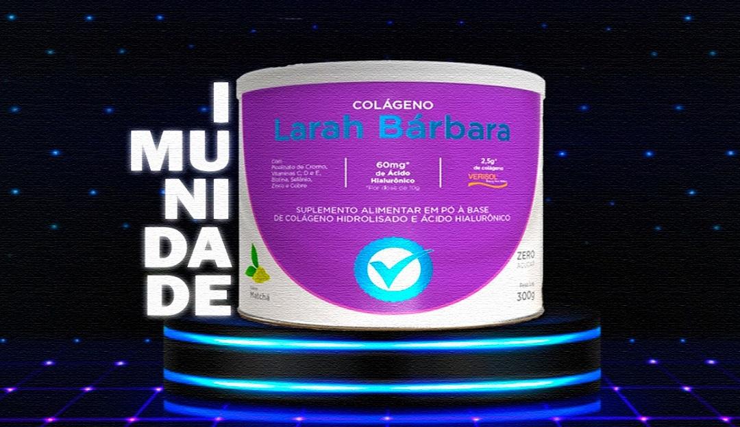 Comprovado: o uso do colágeno Larah BÁRBARA auxilia não só na pele e na imunidade